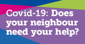 Colourful Banner: Covid-19: Does Your Neighbour Need Your Help?